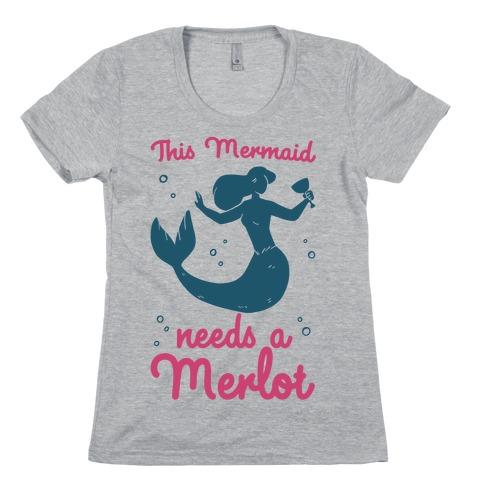 This Mermaid Needs a Merlot Womens T-Shirt