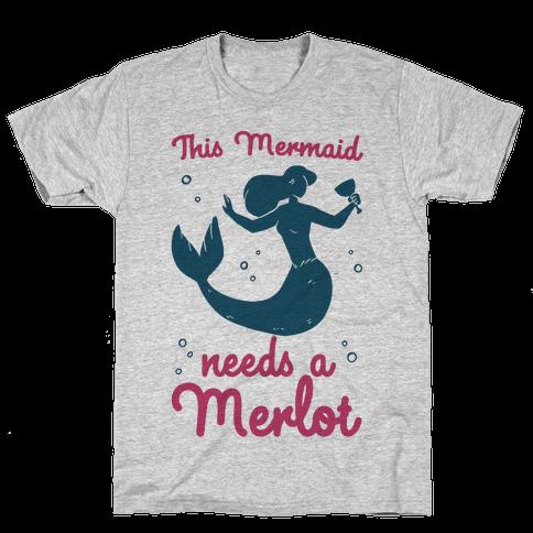 This Mermaid Needs a Merlot  Mens T-Shirt