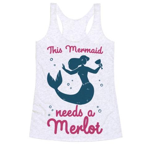 This Mermaid Needs a Merlot Racerback Tank Top