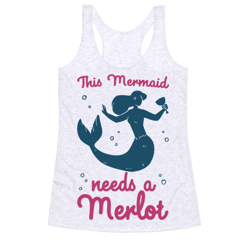 This Mermaid Needs a Merlot  Racerback Tank Top