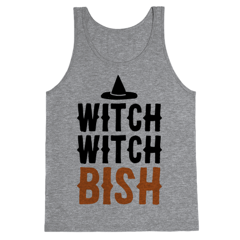 Witch Witch Bish Parody Tank Top
