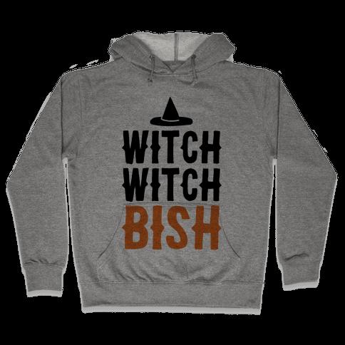 Witch Witch Bish Parody Hooded Sweatshirt