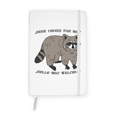 Here Comes The Boy, Hello Boy, Welcome - Raccoon Notebook