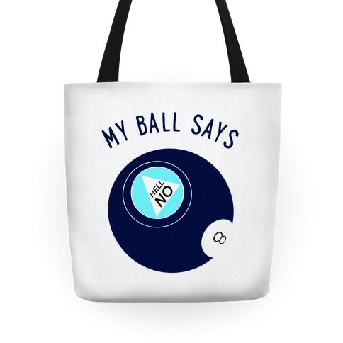 My Ball Says Hell No Tote