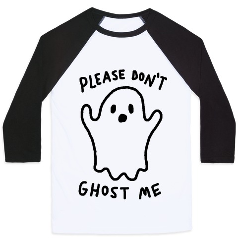 Please Don't Ghost Me Baseball Tee