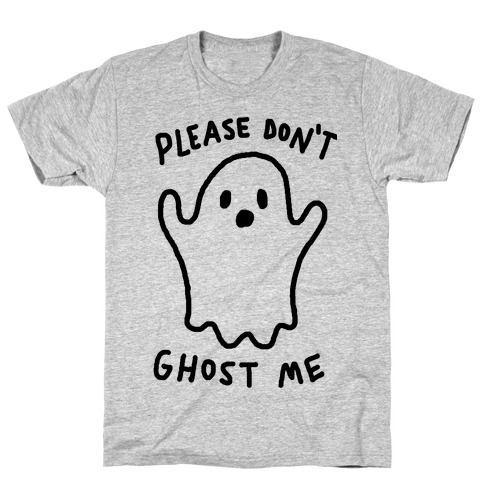 Please Don't Ghost Me T-Shirt