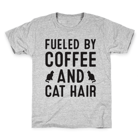 Fueled By Coffee And Cat Hair Kids T-Shirt