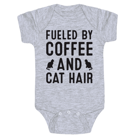 Fueled By Coffee And Cat Hair Baby Onesy