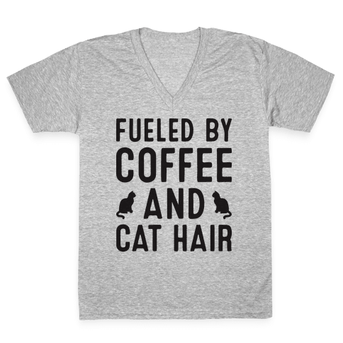 Fueled By Coffee And Cat Hair V-Neck Tee Shirt