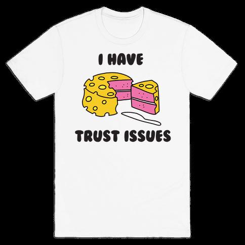 Trust Issues Cake Mens/Unisex T-Shirt