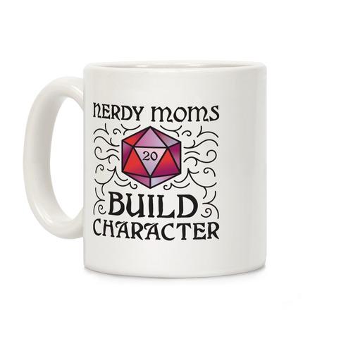Nerdy Moms Build Character Coffee Mug