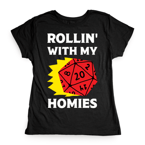 Rollin' With My Homies D&D Womens T-Shirt