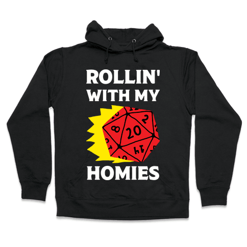 Rollin' With My Homies D&D Hooded Sweatshirt