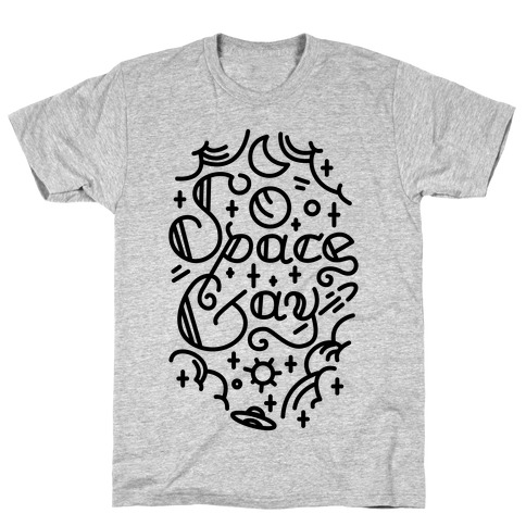 Space Gay T-Shirt