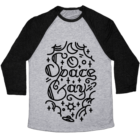 Space Gay  Baseball Tee