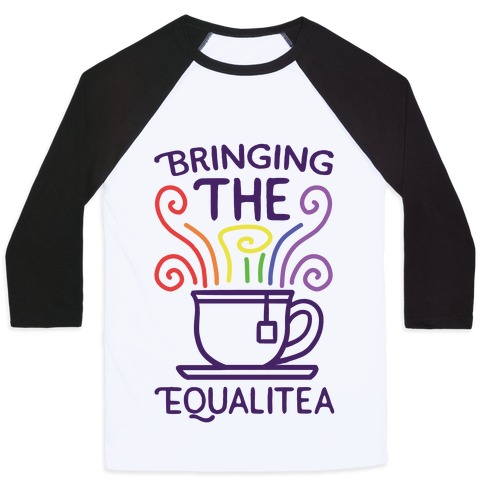 Bringing the Equalitea Baseball Tee