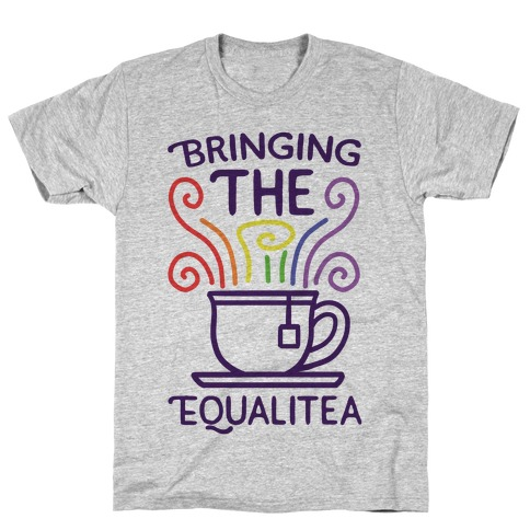 Bringing the Equalitea T-Shirt