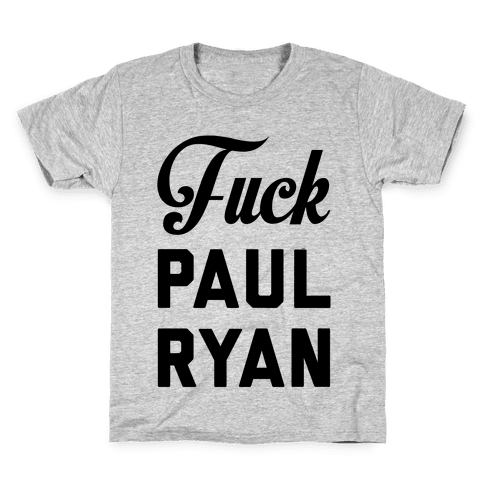 F*** Paul Ryan Kids T-Shirt
