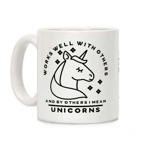 Works Well With Unicorns Coffee Mug