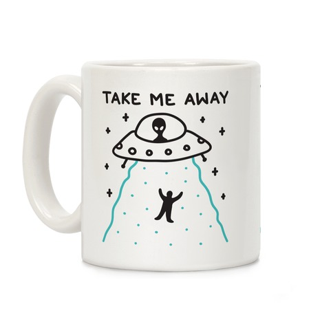 Take Me Away UFO Coffee Mug
