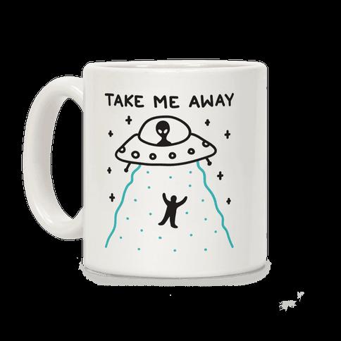 Take Me Away UFO Coffee Mug