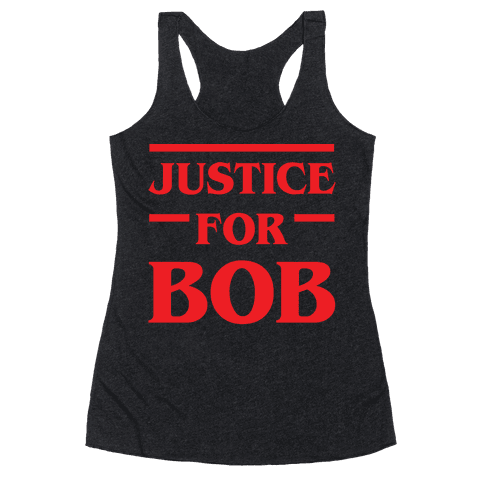 Justice For Bob Racerback Tank Top