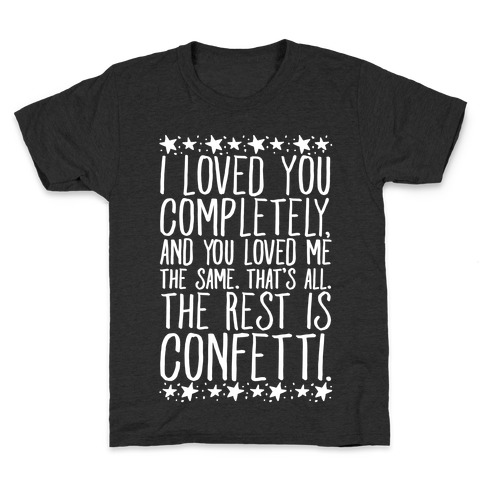 I Loved You Completely Quote White Print Kids T-Shirt
