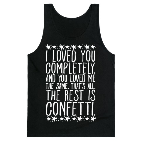 I Loved You Completely Quote White Print Tank Top