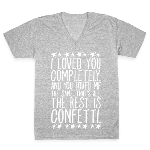 I Loved You Completely Quote White Print V-Neck Tee Shirt
