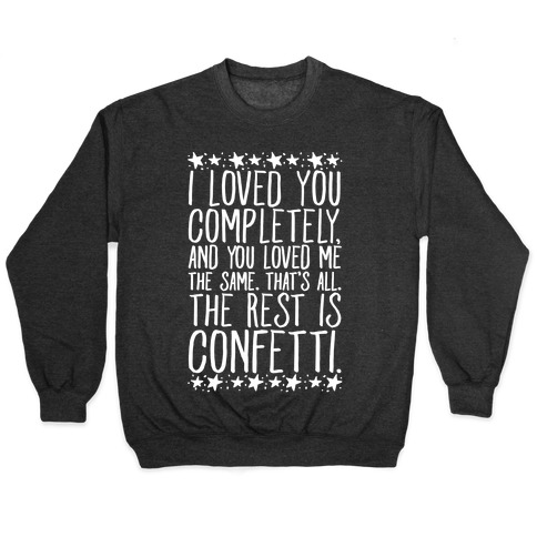 I Loved You Completely Quote White Print Pullover