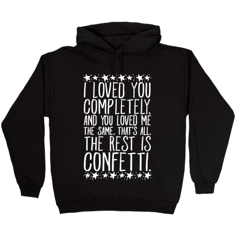 I Loved You Completely Quote White Print Hooded Sweatshirt