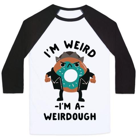 I'm Weird I'm a Weirdough Jughead Parody Baseball Tee