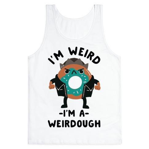 I'm Weird I'm a Weirdough Jughead Parody Tank Top