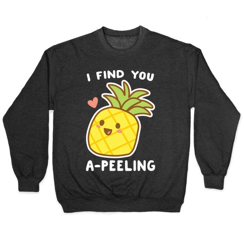 I Find You A-peeling Pullover