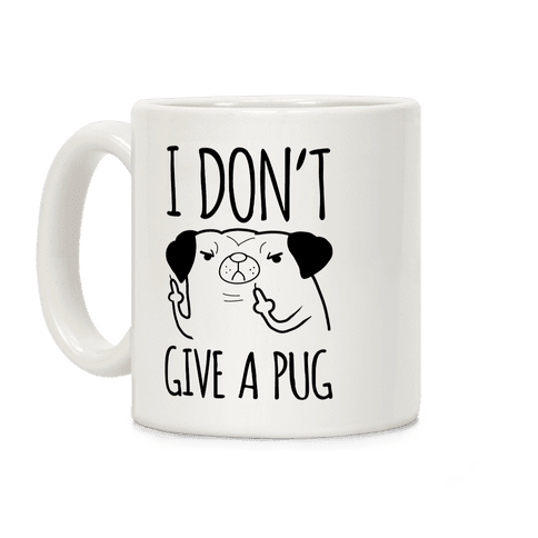 I Don't Give A Pug Coffee Mug