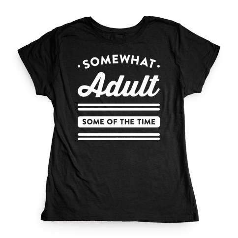Somewhat Adult (White) Womens T-Shirt
