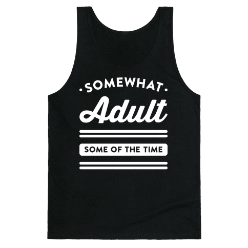 Somewhat Adult (White) Tank Top