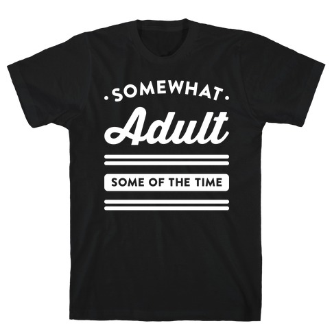 Somewhat Adult (White) T-Shirt