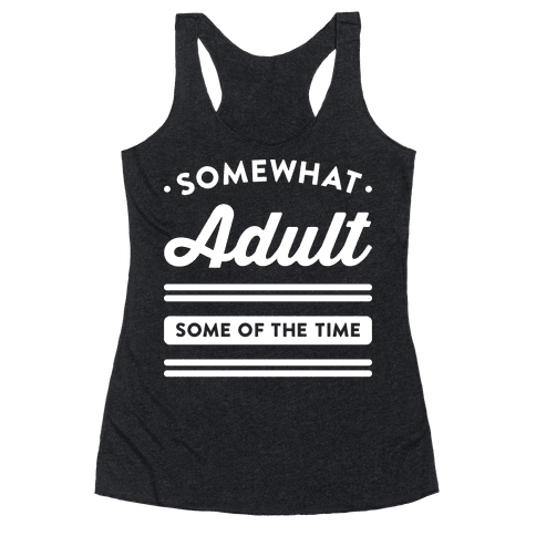 Somewhat Adult (White) Racerback Tank Top