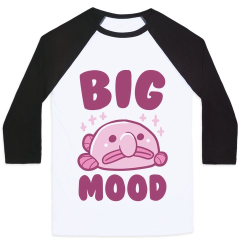 Big Mood - Blob Fish Baseball Tee