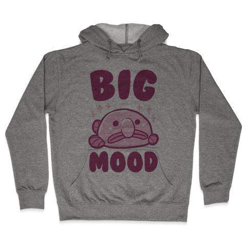 Big Mood - Blob Fish Hooded Sweatshirt