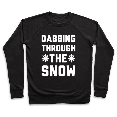 Dabbing Through The Snow  Pullover