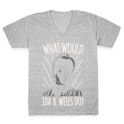 What Would Ida B. Wells Do White Print V-Neck Tee Shirt