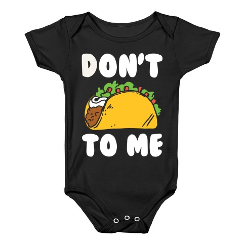 cab8d0776 Don't Taco To Me Baby One-Piece | LookHUMAN