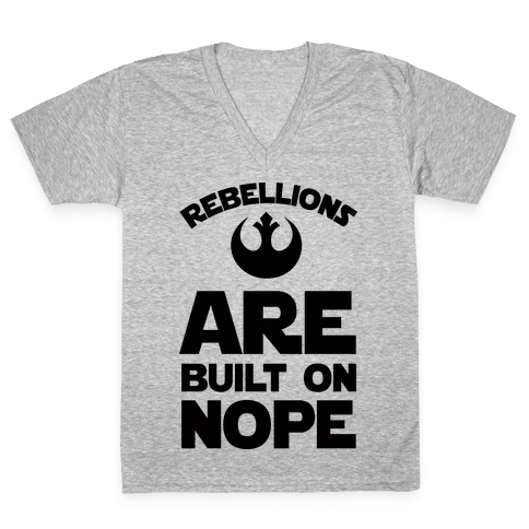 Rebellions Are Built On Nope V-Neck Tee Shirt
