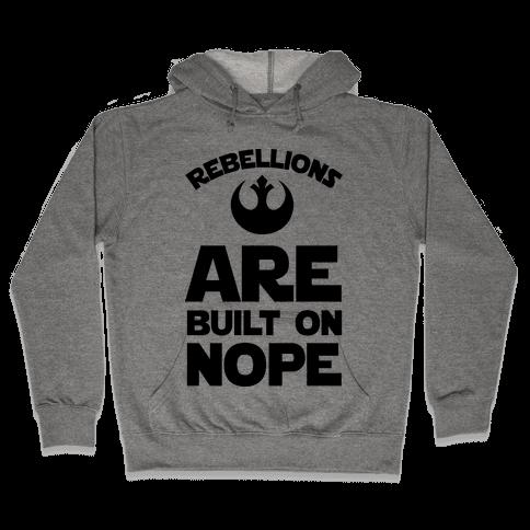Rebellions Are Built On Nope Hooded Sweatshirt