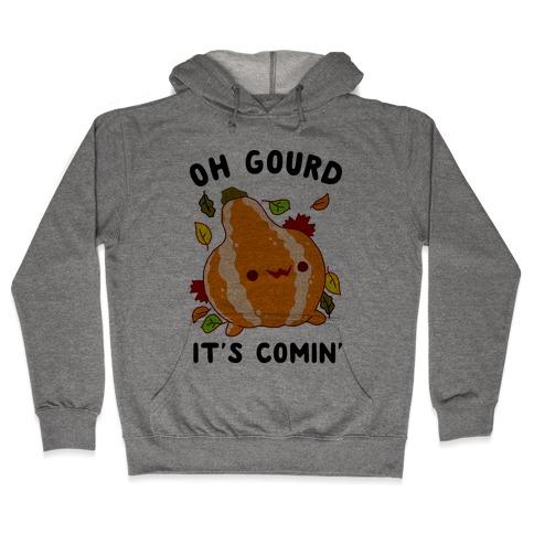 Oh Gourd It's Comin' Hooded Sweatshirt