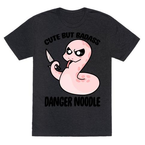 Cute But Baddass Danger Noodle T-Shirt
