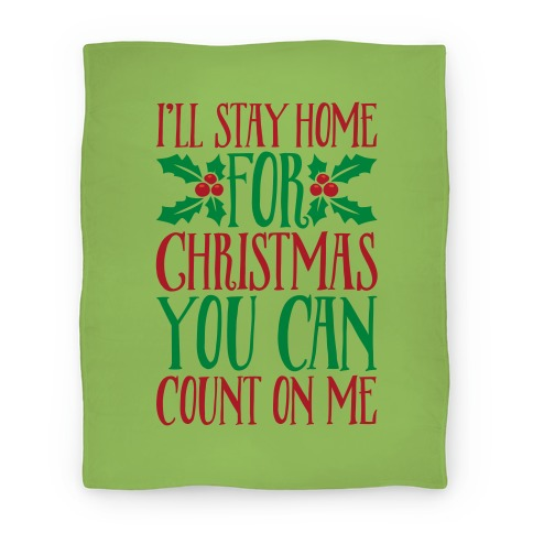 I'll Stay Home For Christmas Blanket