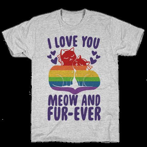 I Love You Meow and Fur-ever - 2 Brides Mens T-Shirt
